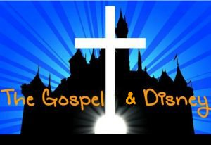 The Gospel & Disney Sermon Series
